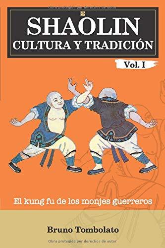 Shaolin: cultura y tradición: El kung fu de los monjes guerreros