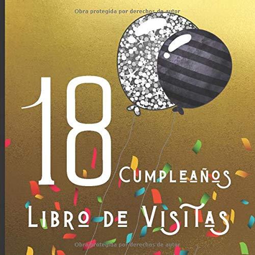 18 Cumpleaños Libro de Visitas: Feliz Celebración del 18 Cumpleaños y Libro de Firmas | Hermoso Libro de Recuerdos | Mensajes Especiales de Invitados ... Regalo de Cumpleaños Ideal (Spanish Edition)