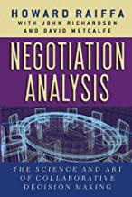 Negotiation Analysis: The Science and Art of Collaborative Decision Making by Howard Raiffa (2003-01-30)