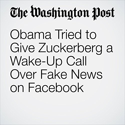 Obama Tried to Give Zuckerberg a Wake-Up Call Over Fake News on Facebook copertina