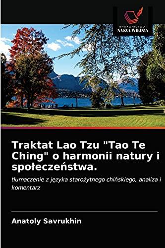 Traktat Lao Tzu Tao Te Ching o harmonii natury i spoleczeństwa.