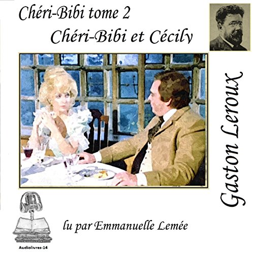 Chéri-Bibi et Cécily audiobook cover art