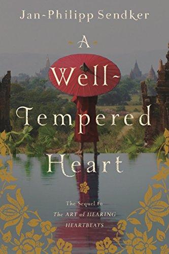 A Well-tempered Heart: A Novel (Art of Hearing Heartbeats)