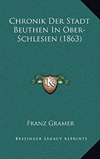 Chronik Der Stadt Beuthen in Ober-Schlesien (1863)