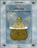 Qigong de la régénération des moelles