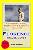 Florence, Italy Travel Guide - Sightseeing, Hotel, Restaurant & Shopping Highlights (Illustrated) (English Edition)