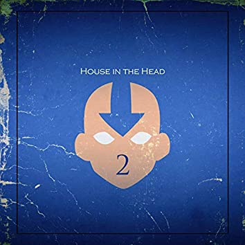 House In The Head, Vol. 2