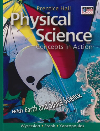 Compare Textbook Prices for PHYSICAL SCIENCE: CONCEPTS IN ACTION, WITH EARTH AND SPACE SCIENCE      STUDENT EDITION 2004 Student Edition Edition ISBN 9780130366146 by PRENTICE HALL