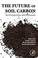 The Future of Soil Carbon: Its Conservation and Formation
