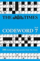 The Times Codeword Book 7: 20 Cracking Logic Puzzles (The Times Puzzle Books)