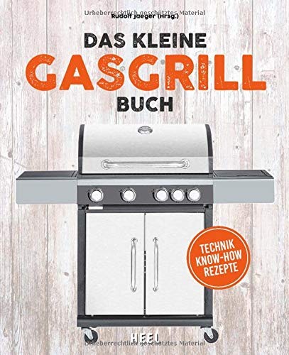Das kleine Gasgrill-Buch: Technik -...