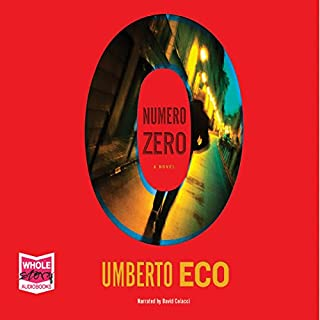 Numero Zero                   By:                                                                                                                                 Umberto Eco                               Narrated by:                                                                                                                                 David Colacci                      Length: 5 hrs and 14 mins     9 ratings     Overall 3.8