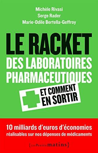 Le Racket des laboratoires pharmaceutiques et comment en sortir
