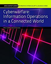 Cyberwarfare: Information Operations in a Connected World (Jones & Bartlett Learning Information Systems Security & Assurance Series)