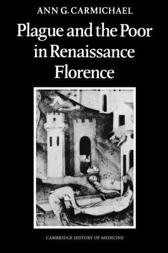 Plague and the Poor in Renaissance Florence (Cambridge Studies in the History of Medicine)