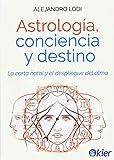 Astrología, conciencia y destino