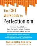 The CBT Workbook for Perfectionism: Evidence-Based Skills to Help You Let Go of Self-Criticism, Build Self-Esteem, and Find Balance (New Harbinger Self-Help Workbook) (English Edition)