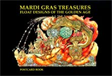 Mardi Gras Treasures: Float Designs of the Golden Age Postcard Book