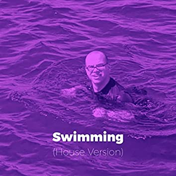 Swimming (House Version)