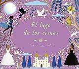 El lago de los cisnes (Castellano - A Partir De 6 Años - Manipulativos (Libros Para Tocar Y Jugar),...