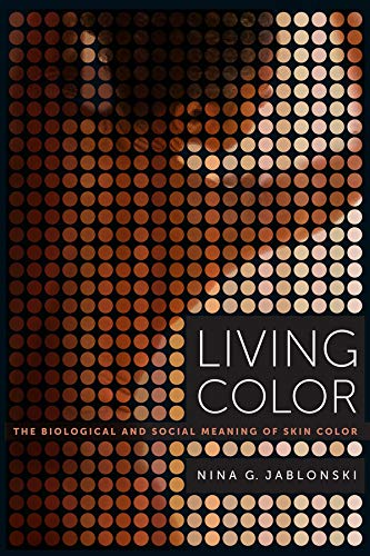 Jablonski, N: Living Color: The Biological and Social Meaning of Skin Color