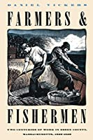 Farmers & Fishermen: Two Centuries of Work in Exxes County, Massachusetts, 1630-1850 (Published by the Omohundro Institute of Early American History and Culture and the University of North Carolina Press)