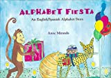 Alphabet Fiesta: An English/Spanish Alphabet Story