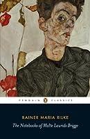 The Notebooks of Malte Laurids Briggs (Penguin Classics)