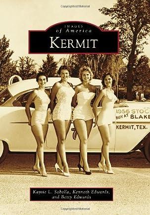 Kermit (Images of America) by Kaysie L. Sabella (2011-07-25)