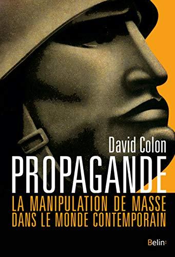 Propagande: La manipulation de masse dans le monde contemporain