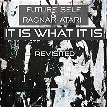 It Is What It Is Revisited