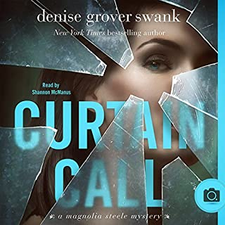 Curtain Call     Magnolia Steele Mystery #4              By:                                                                                                                                 Denise Grover Swank                               Narrated by:                                                                                                                                 Shannon McManus                      Length: 10 hrs and 40 mins     Not rated yet     Overall 0.0