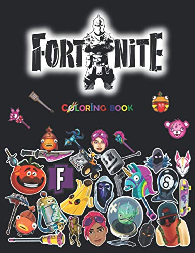 Fortnite Coloring Book: +50 Coloring Pages for Kids and Adults Amazing Drawings: Characters , Weapons & Other...