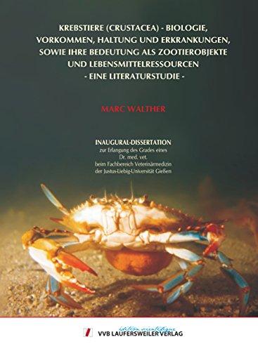 Krebstiere (Crustacea) – Biologie, Vorkommen, Haltung und Erkrankungen, sowie ihre Bedeutung als Zootierobjekte und Lebensmittelressourcen - Eine Literaturstudie (Edition Scientifique)