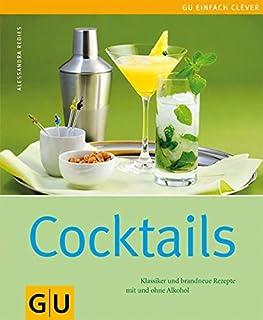 Cocktails: Klassiker und brandneue Rezepte mit und ohne Alko
