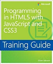 Programming In HTML5 With JavaScript And CSS3: Training Guide by Johnson, Glenn 1st (first) Edition (2013)