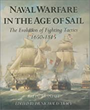 Naval Warfare in the Age of Sail: The Evolution of Fighting Tactics, 1650-1815