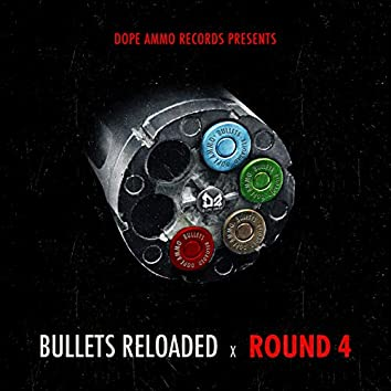 Bullets Reloaded Round 4