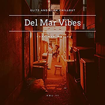 Del Mar Vibes - Glitz And Glam Chillout Cafe Bar Music, Vol 11