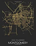 2021 Planner Montgomery: Weekly - Dated With To Do Notes And Inspirational Quotes - Montgomery - Alabama (City Map Calendar Diary Book 2021)