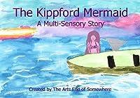 The Kippford Mermaid: A Multi-Sensory Story