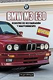 BMW M3 E30: REGISTRO DE RESTAURACIÓN Y MANTENIMIENTO