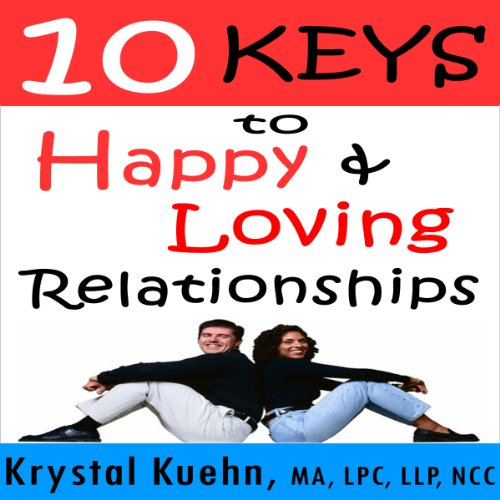 10 Keys to Happy & Loving Relationships audiobook cover art