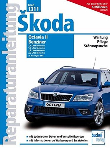 Skoda Octavia II Benziner / Modelljahr 2004: 1.4-Liter 59 kW, 16V MPI; 1.6-Liter 85 kW, 16V FSI; 1.8-Liter 118 kW, 16V TFI; 2.0-Liter 147 kW, 16V TFSI (Reparaturanleitungen)