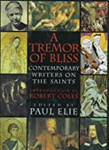 Tremor Of Bliss: Contemporary Writers on the Saints