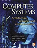 Computer Systems : Architecture, Networks and Communications