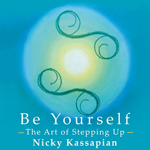 Be Yourself: The Art of Stepping Up audiobook cover art