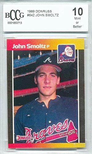 1989 Donruss #642 John Smoltz Rookie Graded BCCG 10 BGS