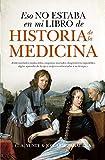 Eso No Estaba En Mi Libro De Historia De La Medicina (bolsillo)