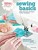 Sew Me! Sewing Basics: Simple Techniques and Projects for First-Time Sewers (Design Origin...